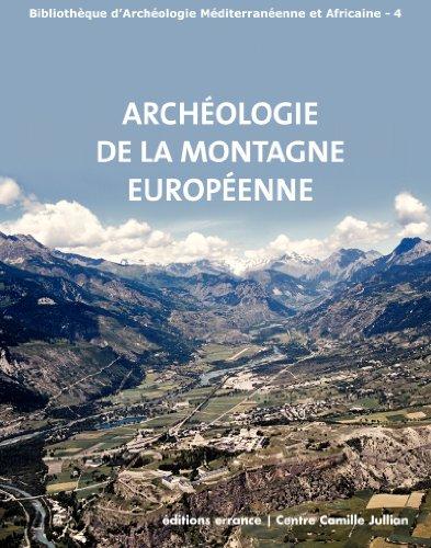 9782877724234: Archéologie de la montagne européenne : Actes de la table ronde internationale de Gap 29 septembre-1er octobre 2008