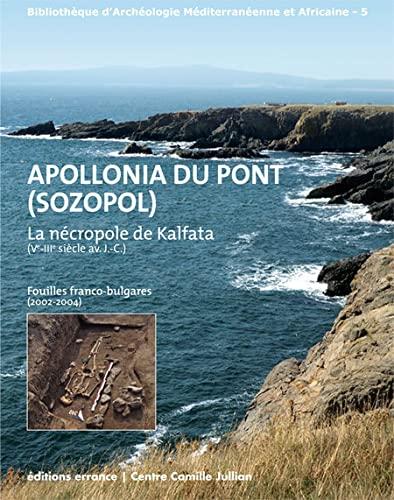 """""""Apollonia du Pont (Sozopol) ; la nécropole de Kalfata (Ve-IIIe siècle avant JC)..."""