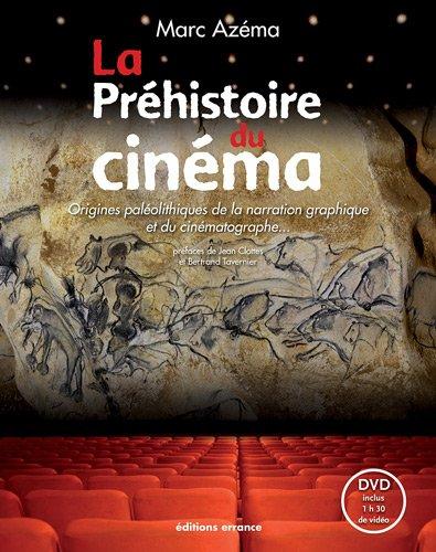 9782877724319: La Préhistoire du cinéma : Origines paléolithiques de la narration graphique et du cinématographe... (1DVD)