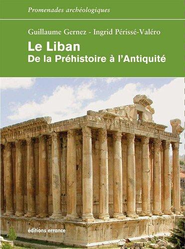 """""""le Liban ; de la préhistoire à l'antiquité"""": Guillaume Gernez"""