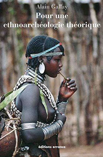 9782877724579: Pour une éthnoarcheologie théorique : Mérites et limites de l'analogie ethnographique