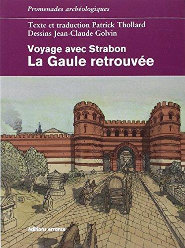 """voyage avec Strabon ; la Gaule retrouvée"": Patrick Thollard"