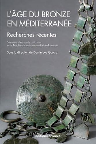 l'âge de bronze en Méditerranée: Dominique Garcia