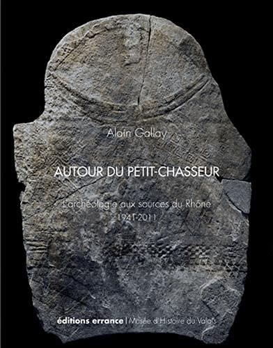 AUTOUR DU PETIT CHASSEUR: GALLAY ALAIN