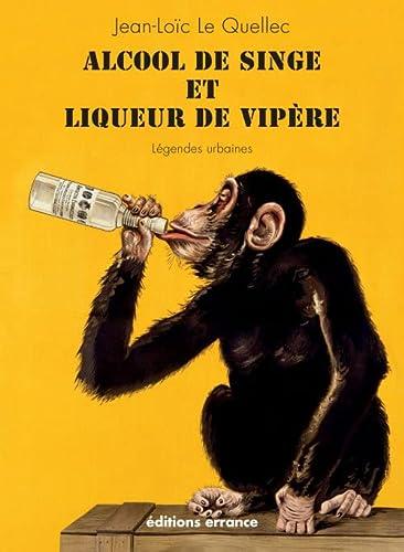 9782877724852: alcool de singe et liqueur de vipère
