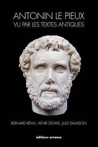 antonin le pieux vu par les textes antiques: Bernard Rémy