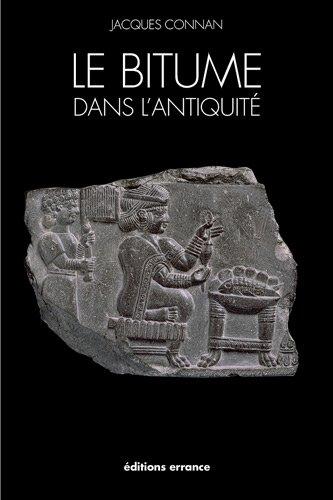 Le bitume dans l'Antiquité: Jacques Connan