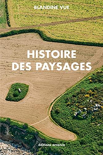 HISTOIRE DES PAYSAGES: VUE BLANDINE