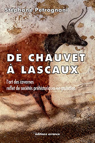 9782877725255: De Chauvet à Lascaux : L'art préhistorique anté-magdalénien