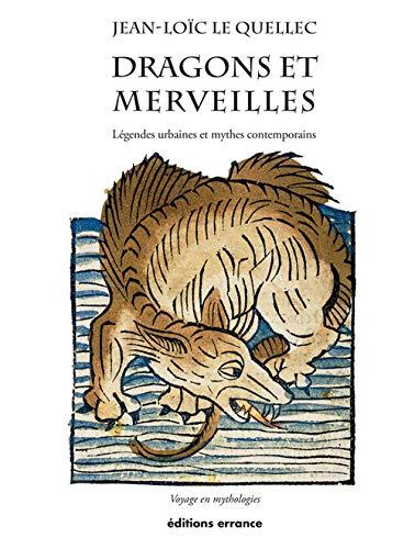 Dragons et merveilles: Jean Loic Le Quellec