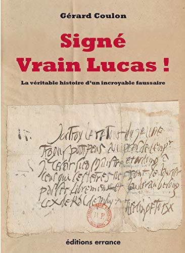 9782877725866: Signé Vrain Lucas ! : La véritable histoire d'un incroyable faussaire