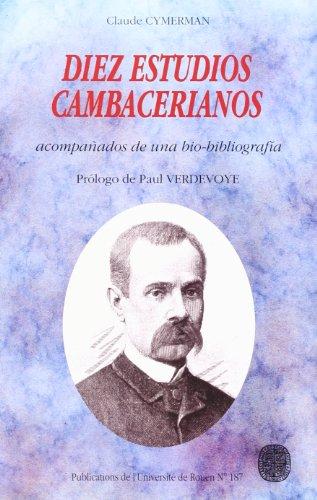 9782877750462: Diez estudios cambacerianos (acompañados de una biobibliografia)