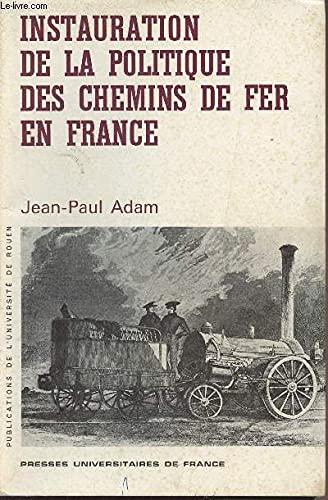 Instauration de la politique des chemins de: Jean-Paul Adam