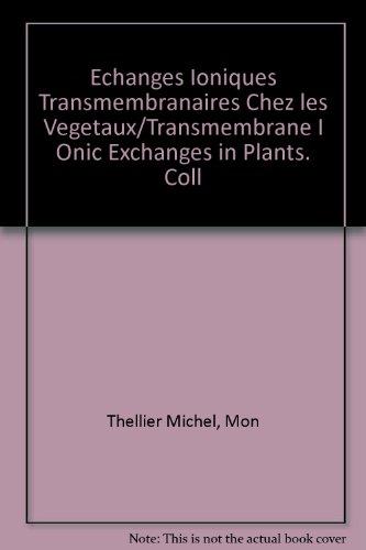 9782877752183: Echanges ioniques transmembranaires chez les végétaux : Colloque international du CNRS, Universités de Rouen et Paris VII, 5-11 juilet 1976