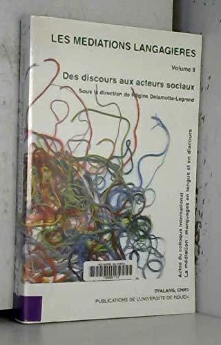 9782877753692: Les médiations langagières : Volume 2, Des discours aux acteurs sociaux