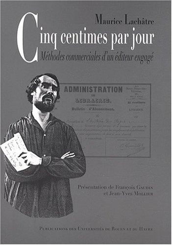 Cinq centimes par jour : Méthodes commerciales: Maurice Lachâtre