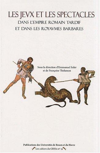 Les jeux et les spectacles dans l'Empire: Stéphane Benoist; Christophe