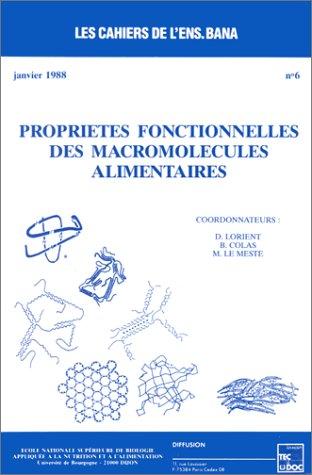 Propriétés fonctionnelles des macromolécules alimentaires: D. Lorient, B.