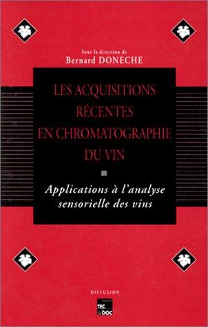 Acquisitions récentes en chromatographie du vin : Bernard Donèche