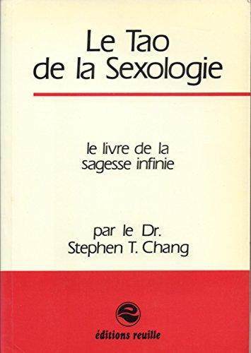 Le tao de la sexologie: Stephen Thomas Chang