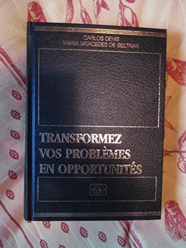 Transformez vos problemes en opportunites: Devis Carlos &