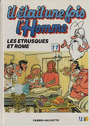 9782877871464: Il etait une fois l'homme tome 11 les etrusques et rome