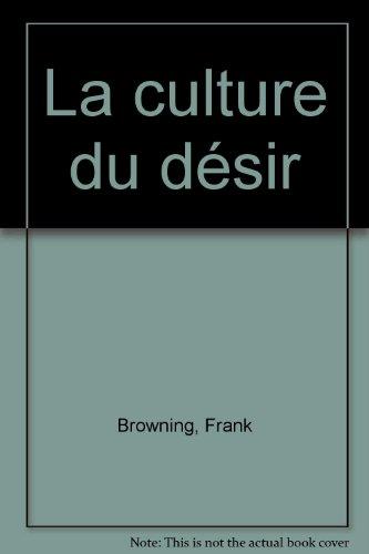 La culture du désir: Browning, Frank
