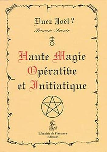 Haute magie opérative et initiatique: Joël Duez