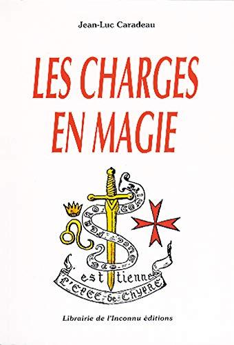 Les charges en magie - Jean-Luc Caradeau