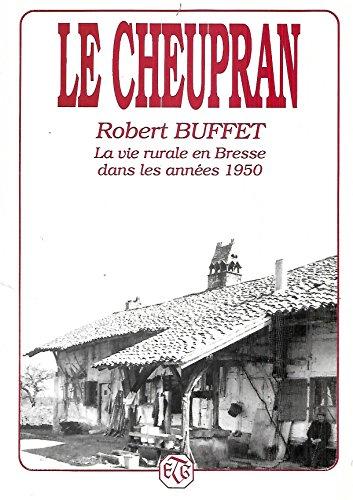 9782878020380: Le Cheupran La vie rurale en Bresse dans les années 1950