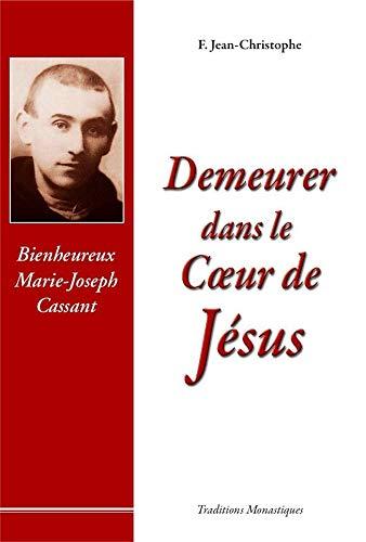 Demeurer dans le Coeur de Jésus : Jean-Christophe Christophe et