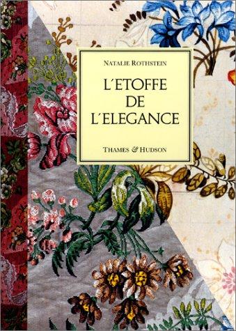 9782878110210: L'Etoffe de l'élégance : Soiries et dessins pour soie du XVIIIe siècle