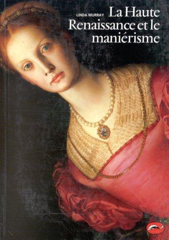 La Haute Renaissance et le Maniérisme: Murray, Linda