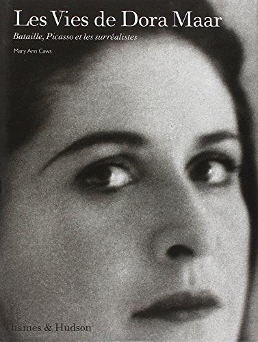 Les Vies de Dora Maar: Bataille, Picasso et les surréalistes: CAWS, Mary Ann