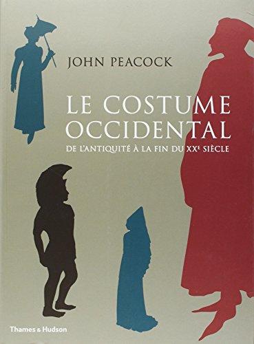 9782878112306: Le Costume occidental de l'Antiquit� � la fin du XXe si�cle