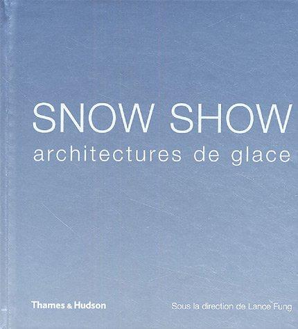 """""""snow show ; architectures de glace"""": Collectif"""
