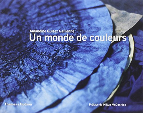 Un monde de couleurs: Guisez Gallienne, Amandine