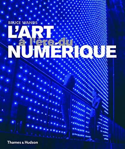 L'art à l'ère du numérique (French Edition): Bruce ...