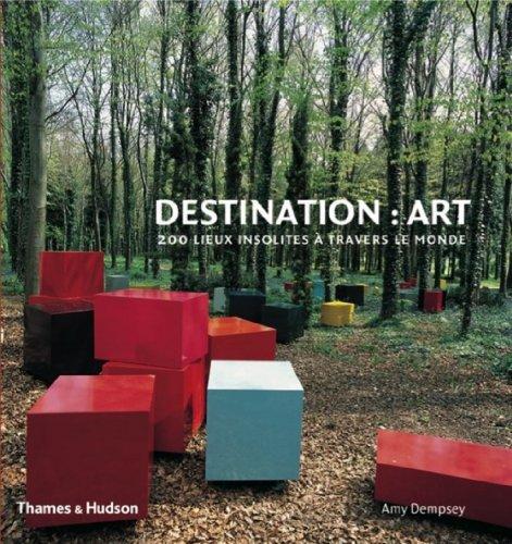 9782878112948: Destination : art - 200 lieux insolites a travers