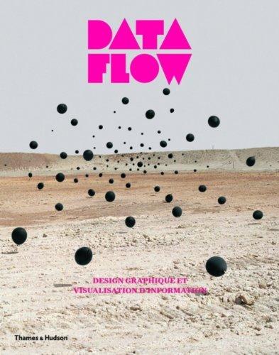 Data Flow : Design graphique et visualisation: Robert Klanten