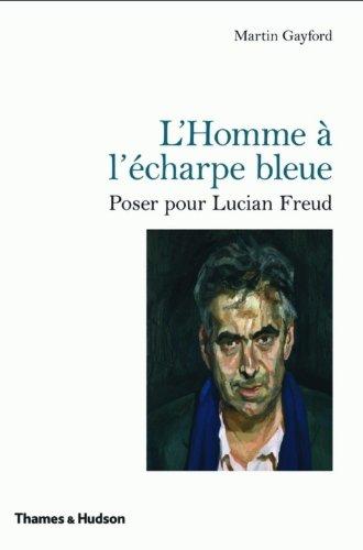 Homme à l'écharpe bleue (L'): Gayford, Martin