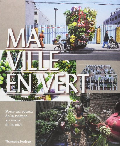 9782878113785: Ma ville en vert : Pour un retour de la nature au coeur de la cit�