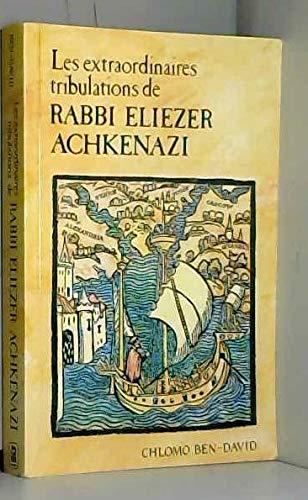 Les Extraordinaires Tribulations de Rabbi Eliezer Achkenazi: Chlomo Ben-David