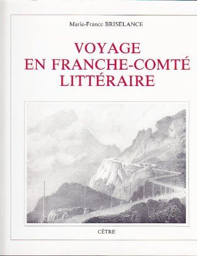 9782878230024: Voyage en Franche-Comt� litt�raire