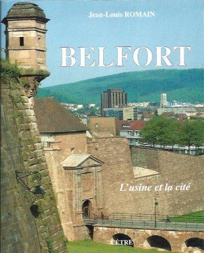 9782878230352: Belfort: L'usine et la cite (French Edition)