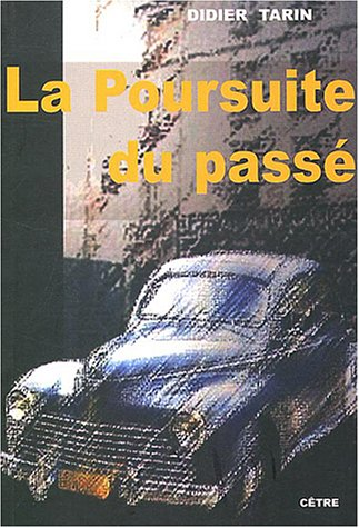 La poursuite du passé: Didier Tarin
