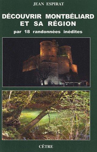 9782878232240: découvrir Montbéliard et sa région par 18 randonnées inédites