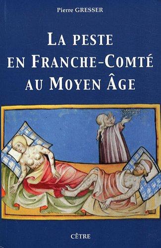 9782878232417: La peste en franche-comte au moyen age