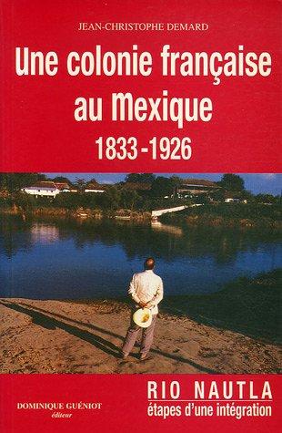 9782878251760: Río Nautla: Étapes de l'intégration d'une communauté française au Mexique, 1833-1926 (French Edition)