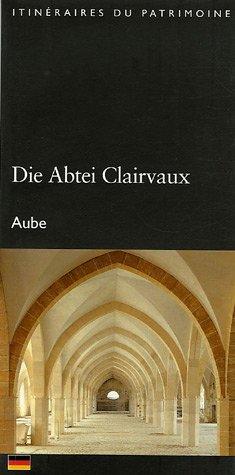9782878252897: Die Abtei Clairvaux : Aube